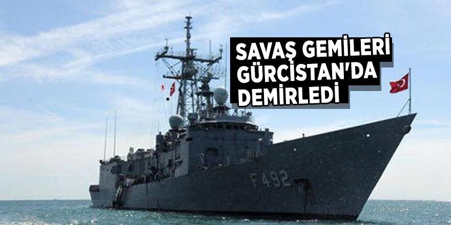 Savaş gemileri Gürcistan'da demirledi