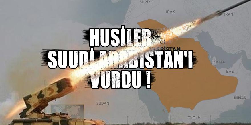 Husiler Suudi Arabistan'ı vurdu!