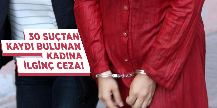 30 suçtan kaydı bulunan kadına ilginç ceza!