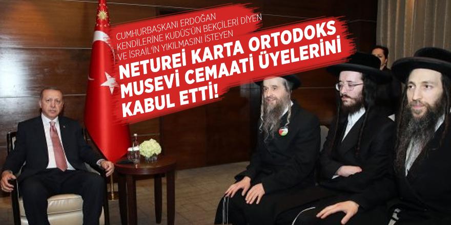 Cumhurbaşkanı Erdoğan  İsrail'in yıkılmasını isteyen Musevi Cemaati üyelerini kabul etti!
