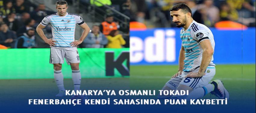 Kanarya'ya Osmanlı tokadı: 0-0