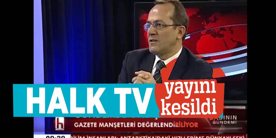 Halk TV yayını kesildi