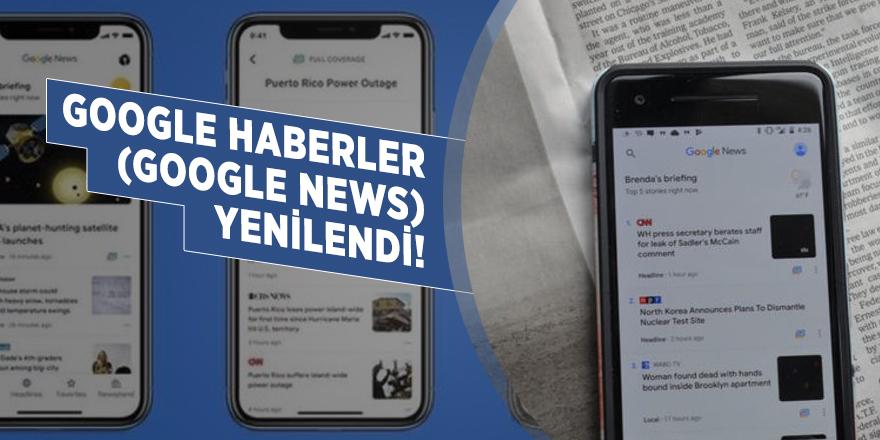 Google Haberler (Google News) yenilendi!