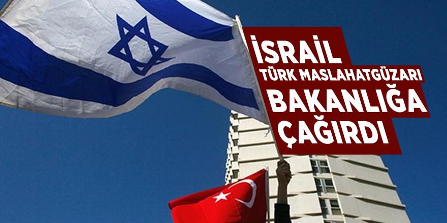 İsrail, Türk Maslahatgüzarı Bakanlığa çağırdı