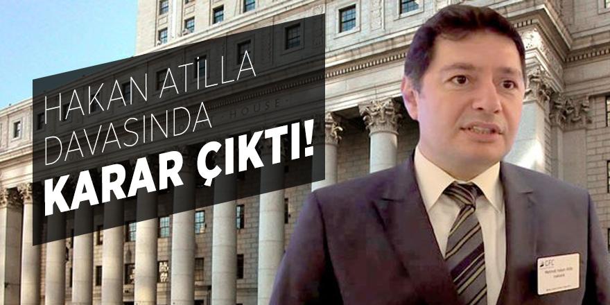 ABD'de Hakan Atilla davasında karar çıktı!