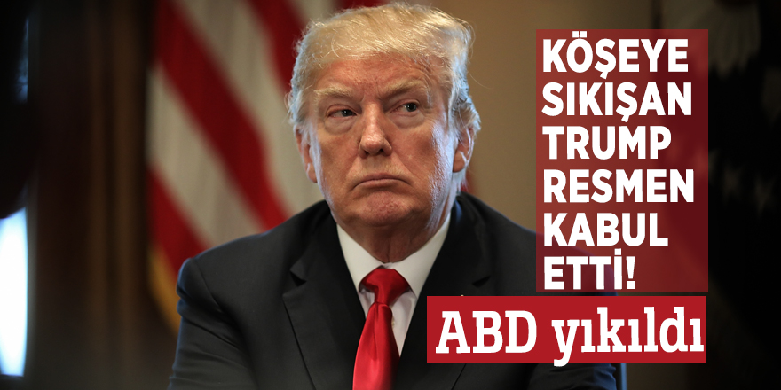 Köşeye sıkışan Trump resmen kabul etti! ABD yıkıldı
