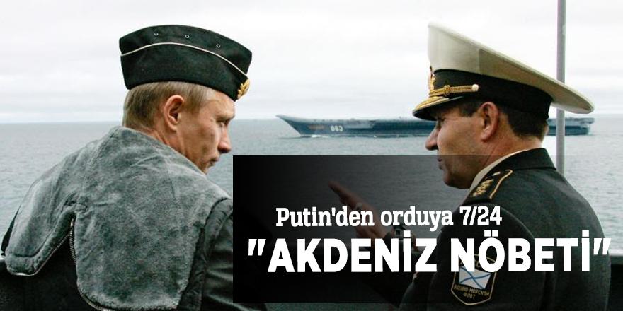 "Putin'den orduya 7/24 ""Akdeniz nöbeti"""