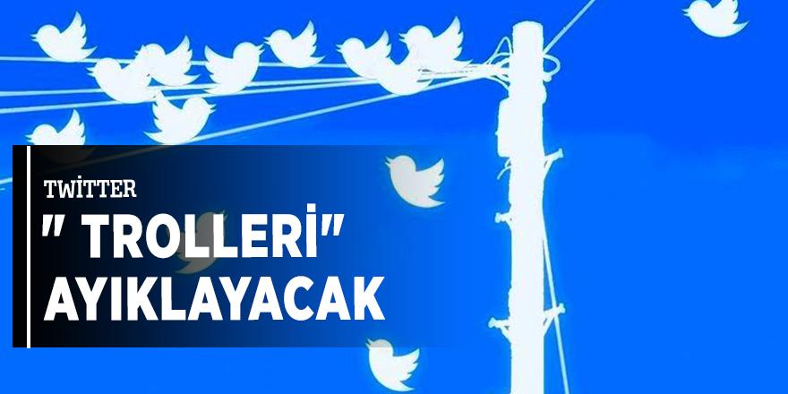 """Twitter """"trolleri"""" ayıklayacak"""