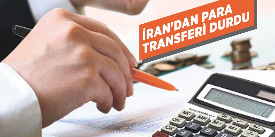 İran'dan para transferi durdu
