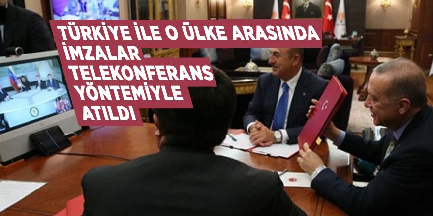 Türkiye ile o ülke arasında imzalar telekonferans yöntemiyle atıldı