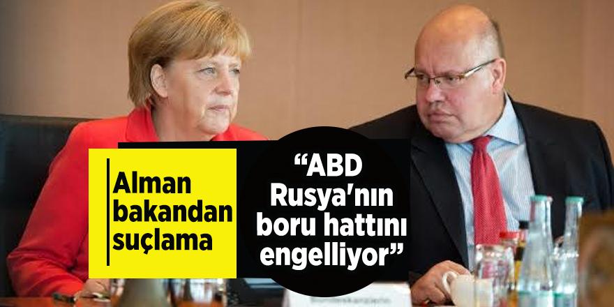 """Alman bakandan suçlama  """"ABD, Rusya'nın boru hattını engelliyor"""""""