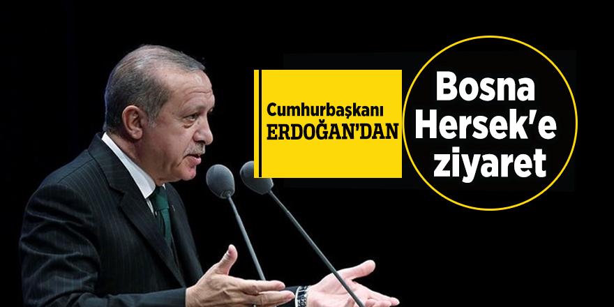 Cumhurbaşkanı Erdoğan'dan Bosna Hersek'e ziyaret