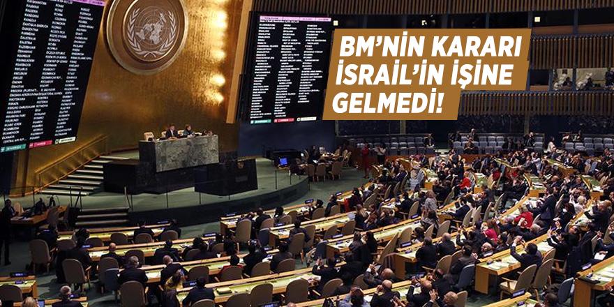 BM'nin kararı israil'in işine gelmedi!