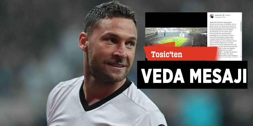 Tosic'ten veda mesajı