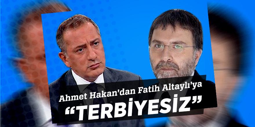 """Ahmet Hakan'dan Fatih Altaylı'ya  """"Terbiyesiz"""""""
