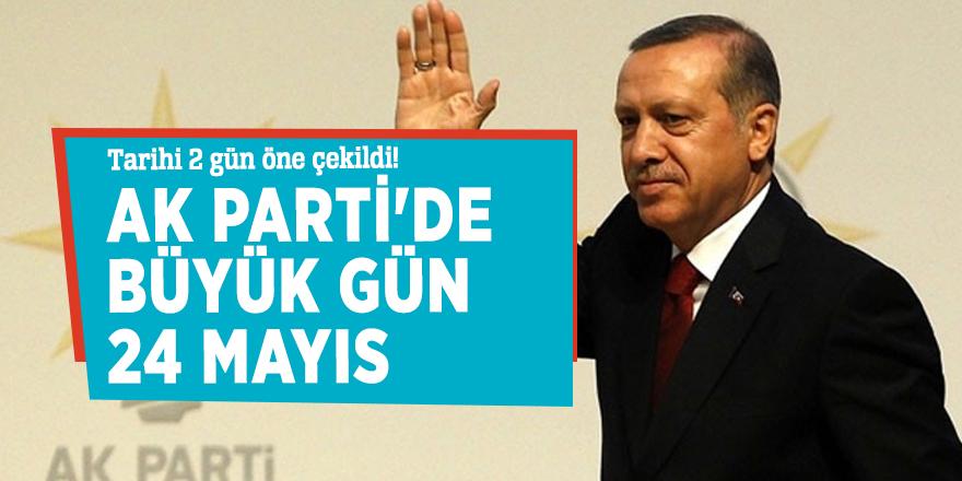 Tarihi 2 gün öne çekildi! AK Parti'de büyük gün 24 Mayıs
