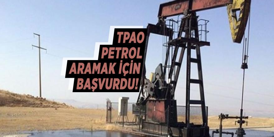 TPAO petrol aramak için başvurdu!