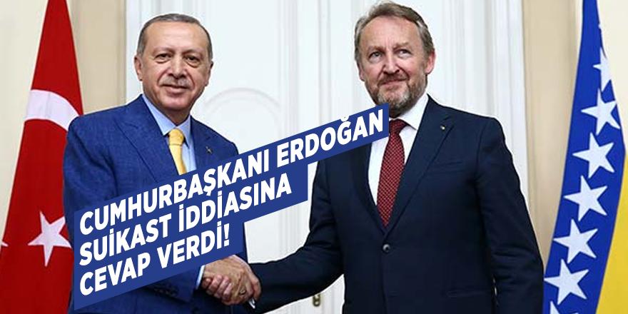 Cumhurbaşkanı Erdoğan suikast iddiasına cevap verdi!