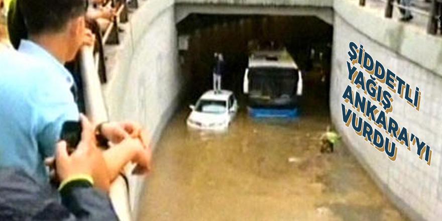 Şiddetli yağış Ankara'yı vurdu