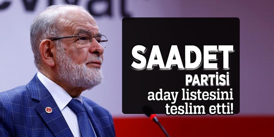 Saadet Partisi aday listesini teslim etti!