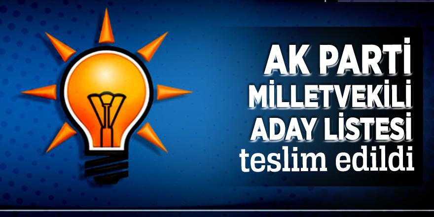AK Parti milletvekili aday listesi teslim edildi