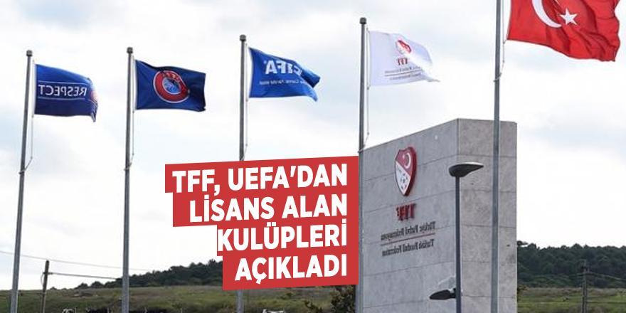 TFF, UEFA'dan lisans alan kulüpleri açıkladı