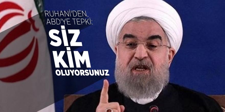 Ruhani'den, ABD'ye tepki: Siz kim oluyorsunuz