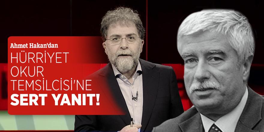 Ahmet Hakan'dan Hürriyet Okur Temsilcisi'ne sert yanıt!