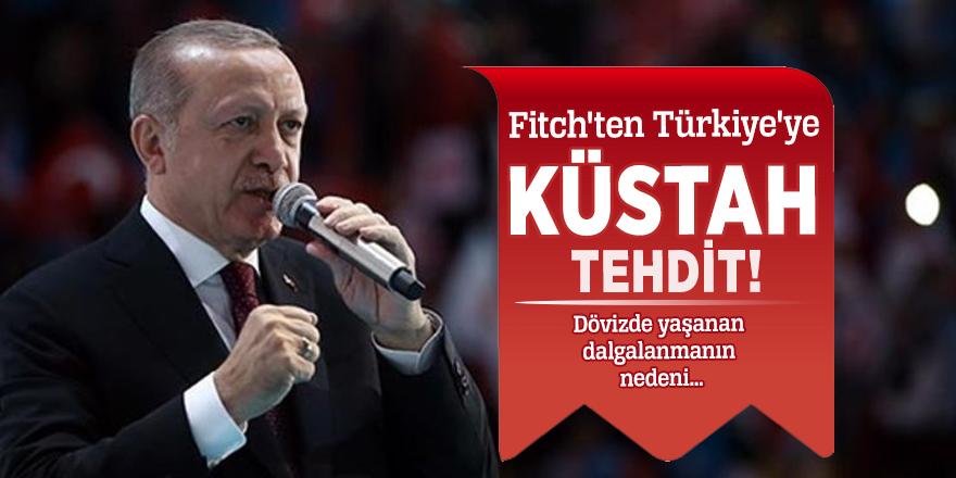 Fitch'ten Türkiye'ye küstah tehdit!