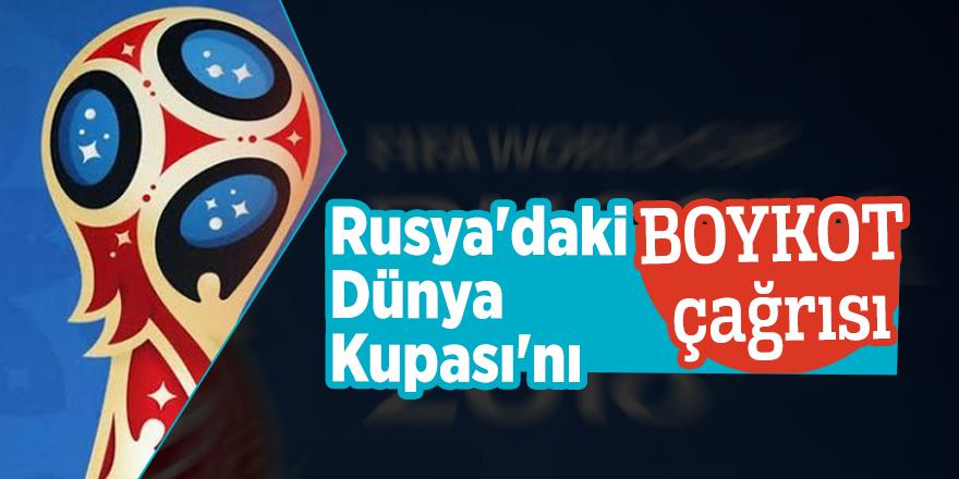 Rusya'daki Dünya Kupası'nı boykot çağrısı