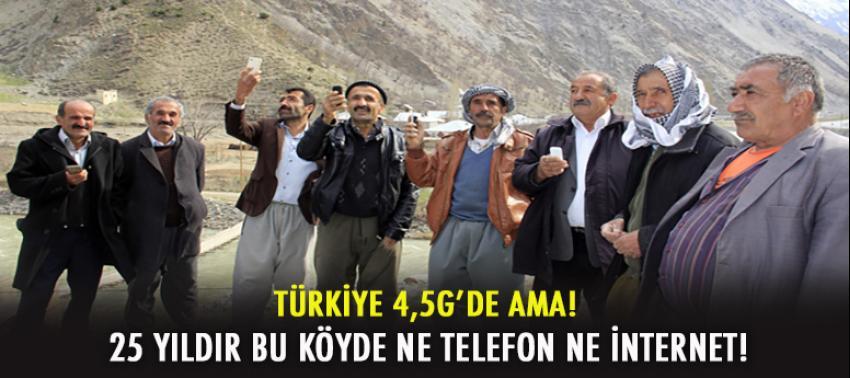 25 yıldır bu köyde ne telefon ne internet...
