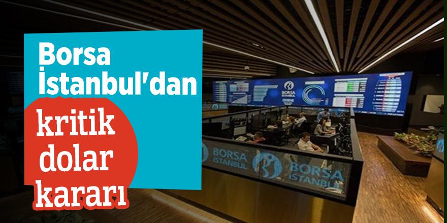 Borsa İstanbul'dan kritik dolar kararı