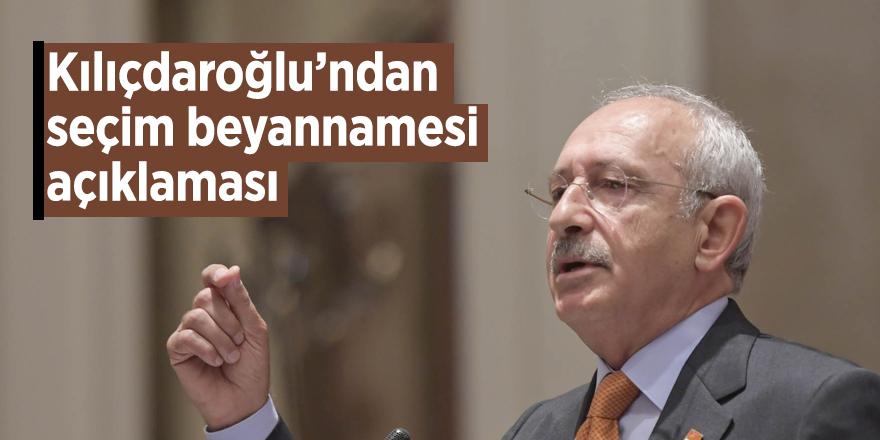 Kılıçdaroğlu'ndan seçim beyannamesi açıklaması