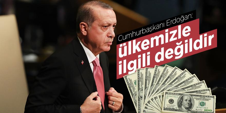 Cumhurbaşkanı Erdoğan'dan dolar kuru açıklaması