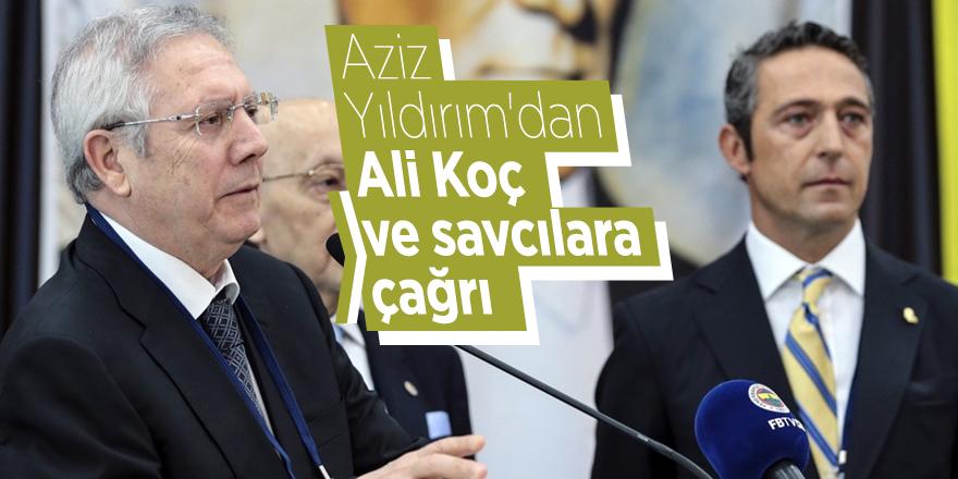 Aziz Yıldırım'dan Ali Koç ve savcılara çağrı