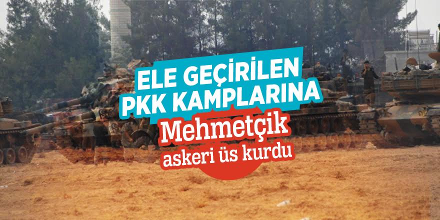 Ele geçirilen PKK kamplarına  Mehmetçik askeri üs kurdu