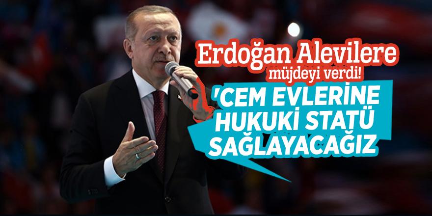 """Cumhurbaşkanı Erdoğan """"Cem evlerine hukuki statü sağlayacağız"""""""
