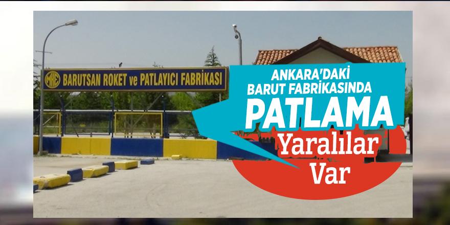Ankara'daki barut fabrikasında patlama! Yaralılar var