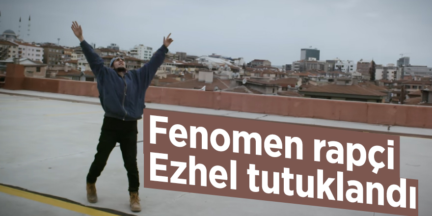 Fenomen rapçi Ezhel tutuklandı