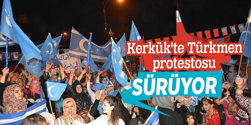 Kerkük'te Türkmen protestosu sürüyor