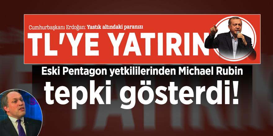 """Erdoğan'ın """"Dolarları bozdurun"""" çağrısına Eski Pentagon yetkililerinden Michael Rubin tepki gösterdi!"""