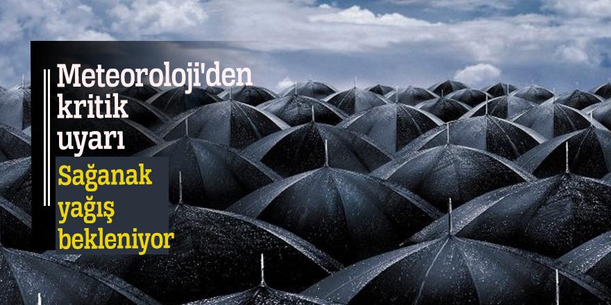 Meteoroloji'den kritik uyarı: Sağanak yağış bekleniyor