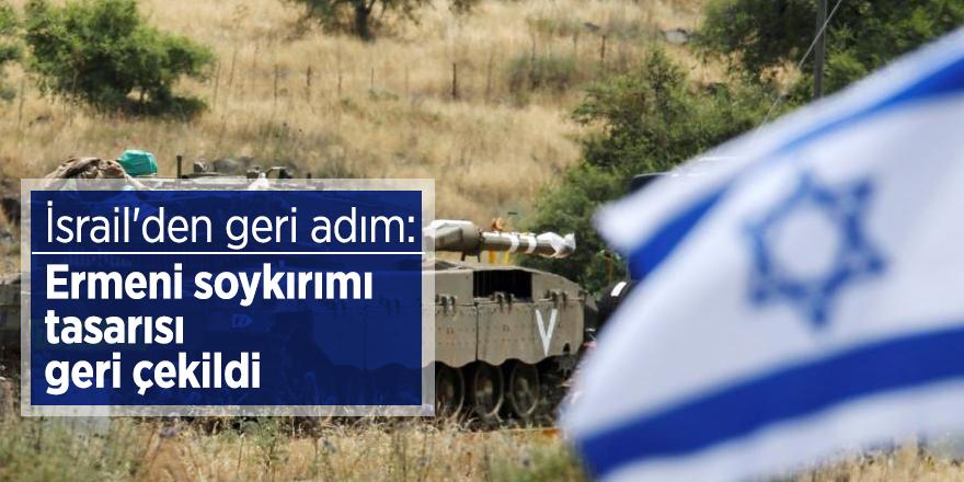 İsrail'den geri adım: Ermeni soykırımı tasarısı geri çekildi