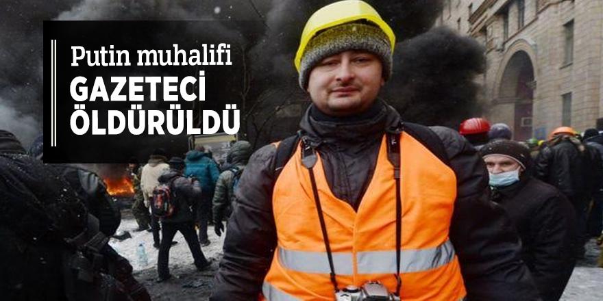 Putin muhalifi gazeteci öldürüldü