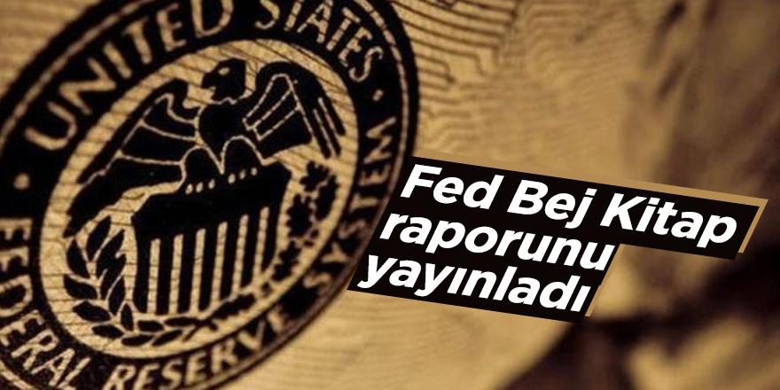 Fed Bej Kitap raporunu yayınladı