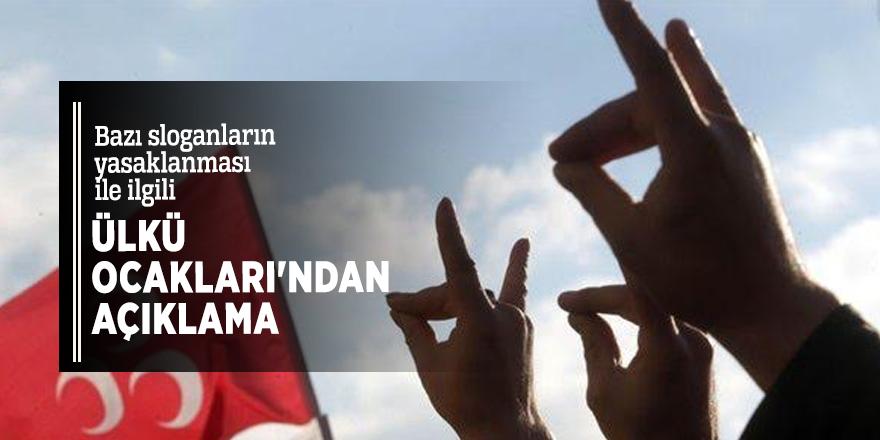 Bazı sloganların yasaklanması ile ilgili Ülkü Ocakları'ndan açıklama