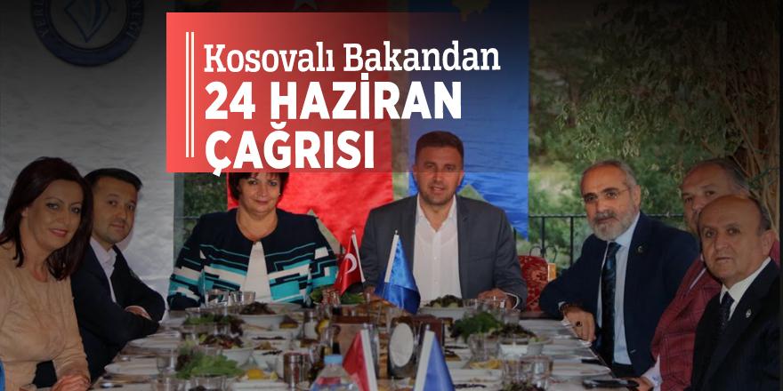 Kosovalı Bakandan 24 Haziran çağrısı