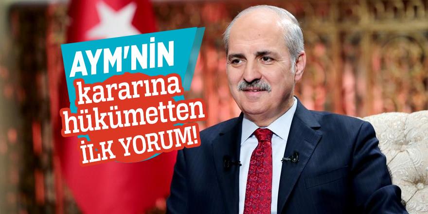 AYM'nin kararına hükümetten ilk yorum!