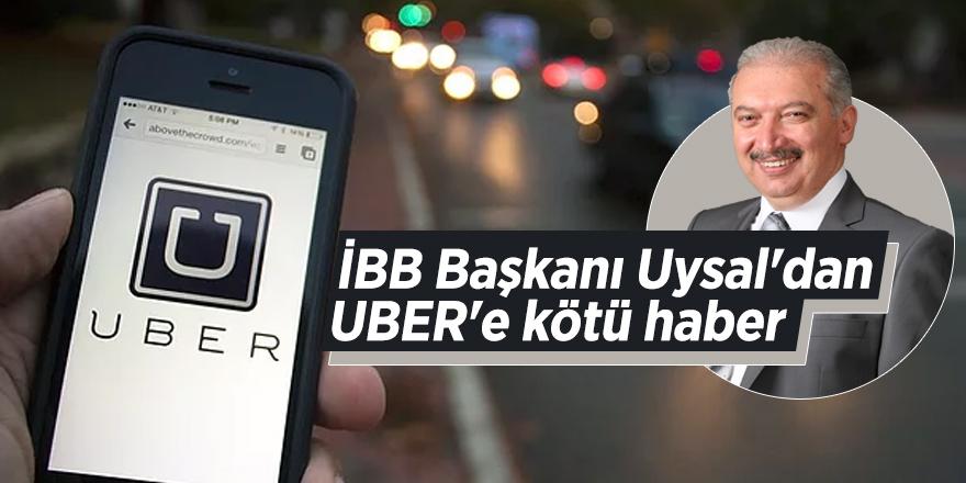 İBB Başkanı Uysal'dan UBER'e kötü haber