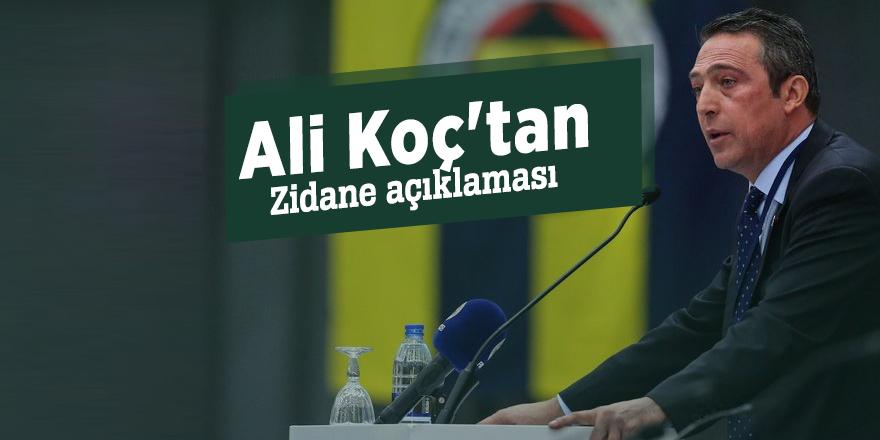 Ali Koç'tan Zidane açıklaması